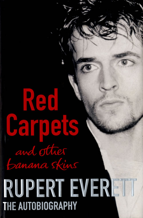 RUPERT_EVERETT_RED+CARPETS+AND+OTHER+BANANA+SKINS+-+AUTOGRAHED-574087
